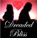 Dreaded Bliss